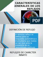 CARACTERÍSTICAS-GENERALES-DE-LOS-REFLEJOS.pptx