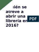 ¿Quién se atreve a abrir una librería en 2016