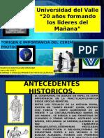 Origen 2017 e Importancia Del Ceremonial y Protocolo.univalle .
