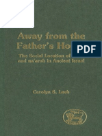 Carolyn S. Leeb Away from the Fathers House The Social Location of the Naar and Naarah in Ancient Israel JSOT Supplement Series 2000.pdf
