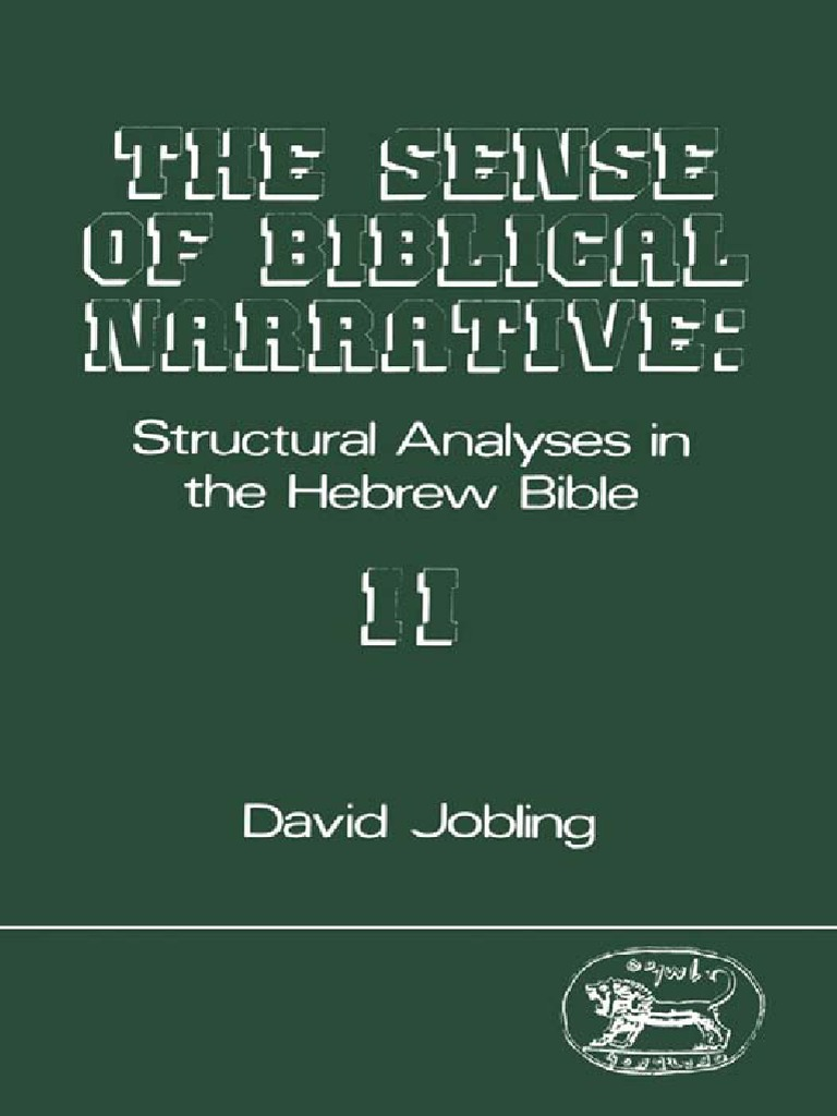 David Jobling The Sense of Biblical Narrative II Structural Analysis in the  Hebrew Bible JSOT Supplement Series 1987.pdf | Deconstruction | Genesis  Creation ...