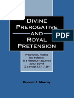 Donald F. Murray Divine Prerogative and Royal Pretension Pragmatics, Poetics and Polemics in a Narrative Sequence about David 2 Samuel 5.17-7.29 JSOT Supplement Se.pdf