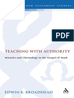 Edwin K. Broadhead Teaching With Authority. Miracles and Christology in the Gospel of Mark 1992.pdf