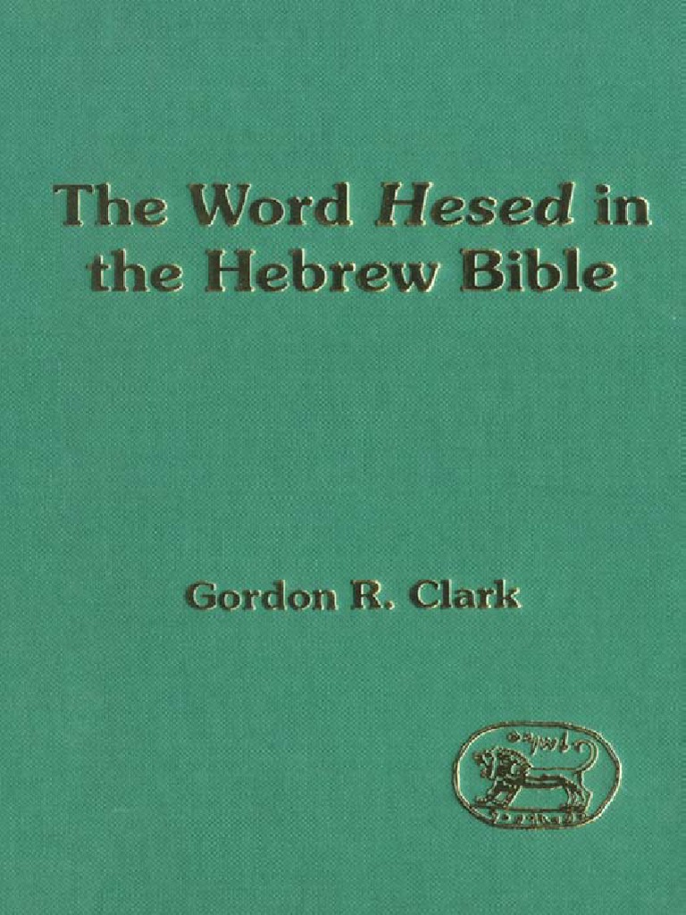G. Clark Word Hesed in the Hebrew Bible JSOT Supplement 1993.pdf | Lexicon  | Linguistics
