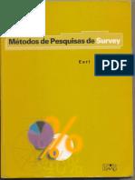 BABBIE, E. Métodos de Pesquisa de Survey. Belo Horizonte, Editora UFMG, 1999.
