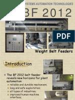 sat belt feeder