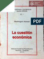La cuestión económica de Washington Ashwell, Editorial Cuadernos Republicanos. Asunción año 2005