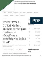 ¡IGUALITO a CUBA! Maduro Anuncia Carnet Para Controlar e Identificar a Beneficiarios de Los CLAP