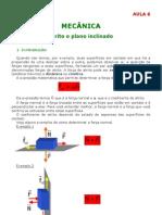 Física - Aula 06 - Mecância - Dinâmica - Atrito e plano inclinado