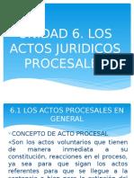 UNIDAD VI Actos procesales.pptx
