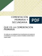 Cementación Primaria y Secundaria