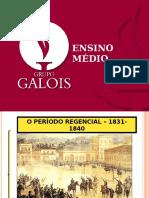 o Período Regencial - 1831 - 1840