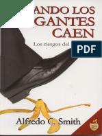 Smith, Alfredo C. - Cuando Los Gigantes Caen. Los Riesgos Del Liderazgo