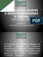 Educação de Jovens e Adultos Indígenas e Cinema