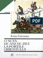 205941567-Ioan-Grosan-O-Suta-de-Ani-de-Zile-La-Portile-Orientului.pdf