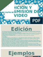 Edición y Transmisión de Video
