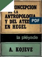 Kojeve Alexandre - La Concepcion De La Antropologia Y El Ateismo En Hegel(Scan).pdf