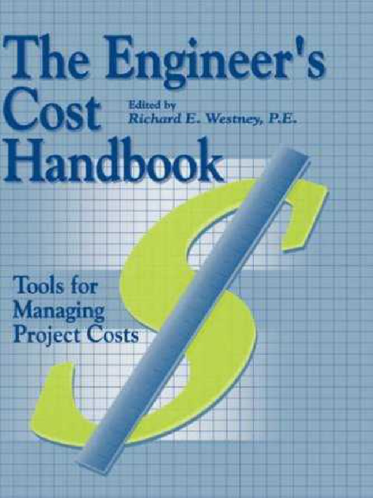The Engineer\'s Cost Handbook - Tools for Managing Project Costs ...