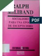 Ralph Miliband - Socialismo Para Una Época de Escepticismo