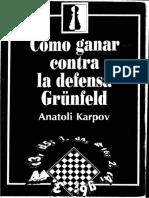 Karpov, A. - Como ganar contra la defensa Grunfeld.pdf