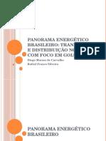 panoramaenergticobrasileirotransmissoedistribuionobrasilcomfocoemgois-130123051556-phpapp01