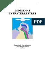 Indigenas Extraterrestres (Psicografia Luiz Guilherme Marques - Espiritos Diversos)