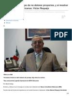 25/Enero/2017 Es Tiempo de No Detener Proyectos y Sí Mostrar Fortaleza Como Mexicanos Víctor Requejo