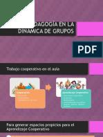 La Pedagogía en La Dinámica de Grupos