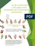 Los Sujetos de La Información dentro del papel como receptores de la comunicación comunitaria