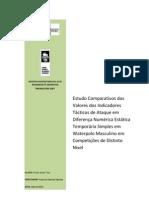 Estudo Comparativo dos Valores dos Indicadores Tácticos de Ataque em Diferença Numérica Estática Temporária em Waterpolo Masculino em Competições de Distinto Nível