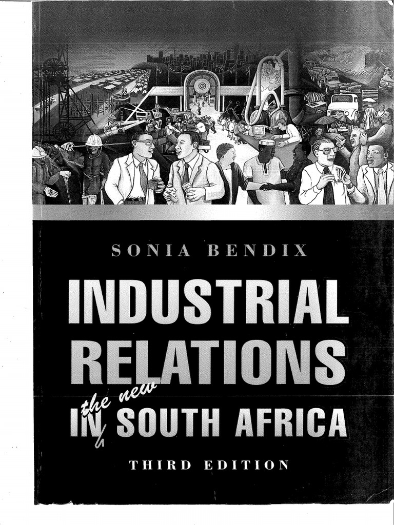 Bendix 1996 Industrial Relations in the New South Africa 3rd | Trade Union  | Strike Action