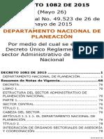 DECRETO 1082 de 2015, Por Medio Del Cual Se Expide El Decreto Único Reglamentario Del Sector Administrativo de Planeación Nacional[1]