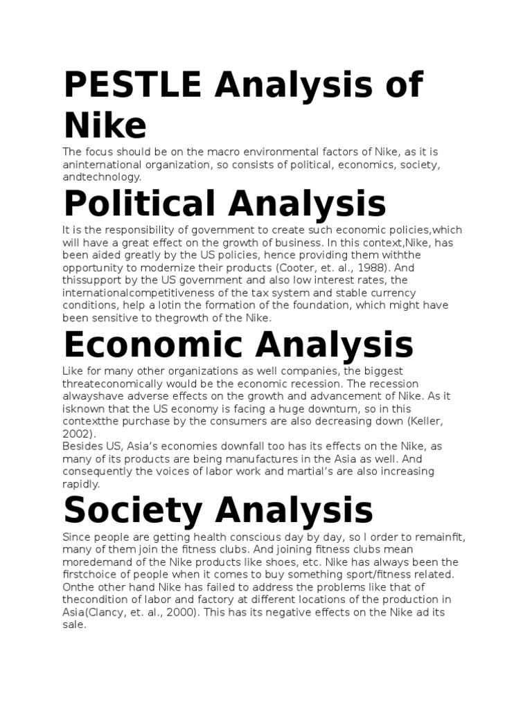 nike pest analysis Nike swot swot analysis nike, inc would you like a lesson on swot analysis strengths nike is a very competitive organization phil knight (founder and ceo) is often quoted as saying that 'business is war without bullets' nike has a healthy dislike of is competitors  nike is exposed to the international nature of trade it buys and.