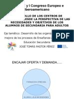 DESARROLLO DE LOS CENTROS DE FORMACIÓN DESDE LA PERSPECTIVA DE LAS NECESIDADES Y OBJETIVOS DE LOS ALUMNOS DE SECUNDARIA PARA ADULTOS