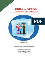 Quebra gelos Volume 2