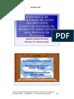 Experiência de Implantação Da Norma ISO 9001-2000 a Partir Da Utilização Da Para Melhoria de Processos