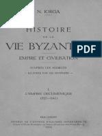 Nicolae Iorga - Histoire de La Vie Byzantine - Empire Et Civilisation - D'Après Les Sources. Volumul 1- L'Empire Oecuménique - (527-641)