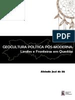 GEOCULTURA POLÍTICA PÓS-MODERNA Limites e Fronteiras Em Questão_Alcindo_José_de_Sá