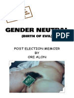 Gender Neutral (Birth of Evil) Post Election Memoir by Ori Alon