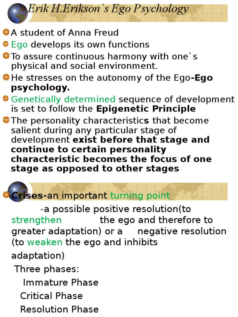 ego development Jane loevinger, well known in the area of psychometrics, is renowned for her conception of ego development stemming from the washington university sentence completion test.