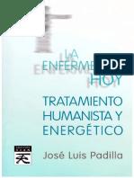 La Enfermedad Hoy Tratamiento Humanista y Energético - José Luis Padilla Corral