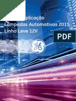 GE Lâmpadas Automotivas. Guia de Aplicação Lâmpadas Automotivas 2015 Linha Leve 12V