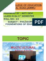 MULTICULTURAL EDUCATION by Arti devi M.Ed 1st sem