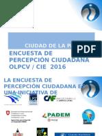 Encuesta de Percepción Ciudadana OLPCV 2016 - Presentación
