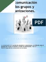 Comunicacion en Grupos y Organizaciones
