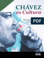Chavez Es Cultura -Selección de Declaraciones de Hugo Chávez