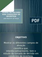 APRESENTAÇÃO TEORIA DA DECISÃO SOB INCERTEZA.