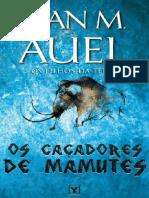 Os Cacadores de Mamutes - Vol 3 Saga Os Filhos da Terra - Jean M. Auel