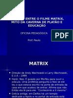 matrixmitodacavernaeeducao-121130113146-phpapp02
