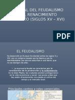 El Final Del Feudalismo y El Renacimiento Europeo